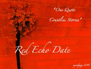 Red Echo Date