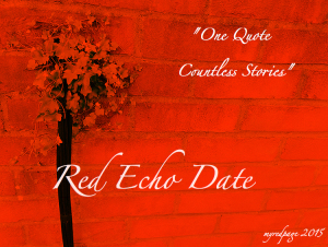 Red Echo Date